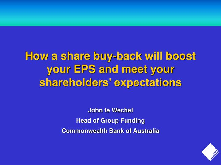 How a share buy back will boost your eps and meet your shareholders expectations