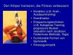 den k rper trainieren die fitness verbessern