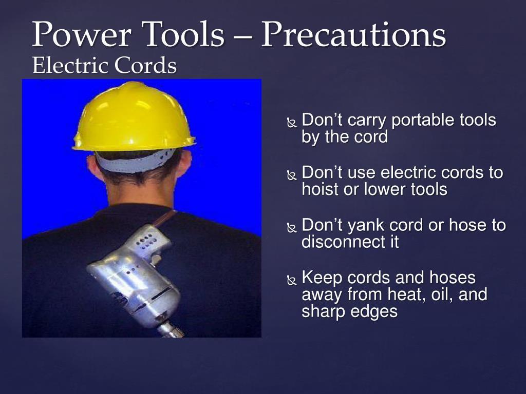 Power Tools – Precautions