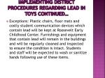 implementing district procedures regarding lead in toys continued18