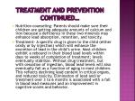 treatment and prevention continued