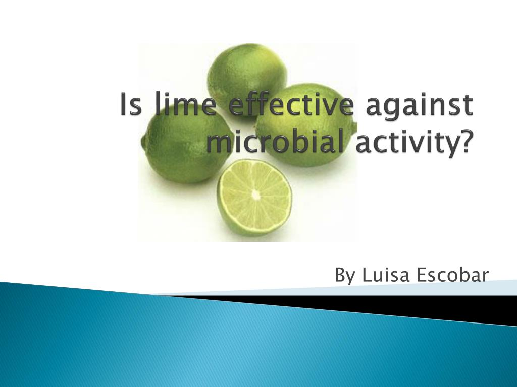 is lime effective against microbial activity l.