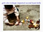 girls also reshape imported second hand dolls