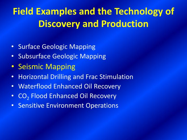 Field examples and the technology of discovery and production