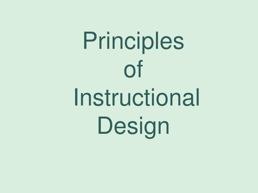 Ppt Principles Of Instructional Design Powerpoint Presentation Free Download Id 732118