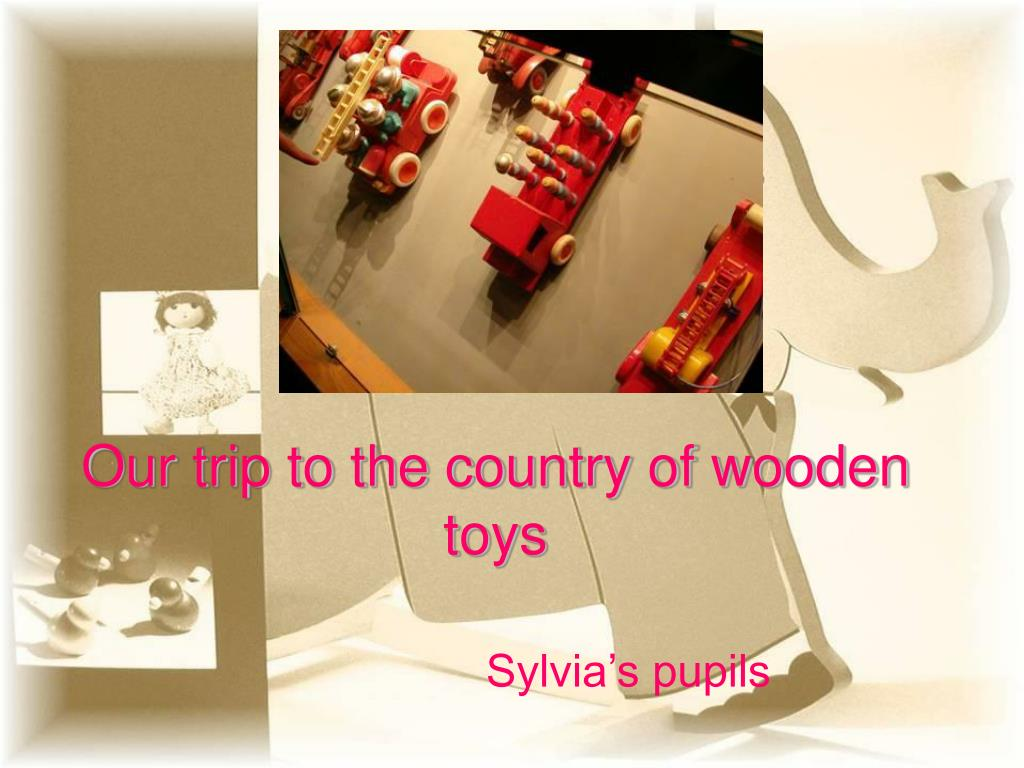 our trip to the country of wooden toys l.