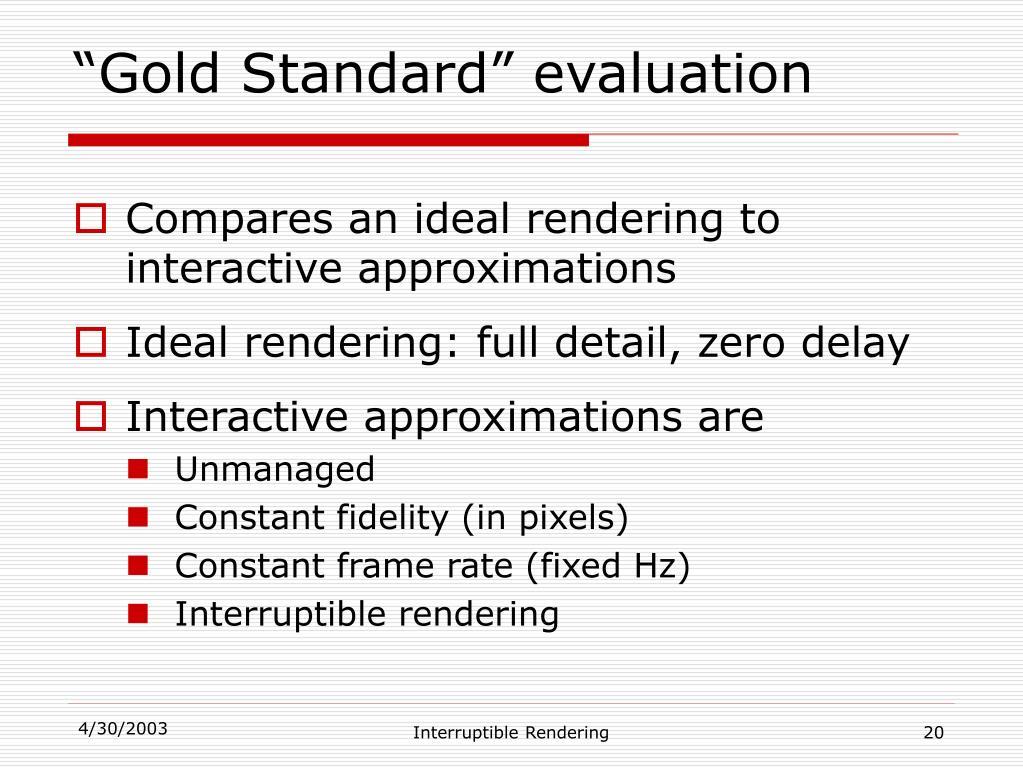 """""""Gold Standard"""" evaluation"""