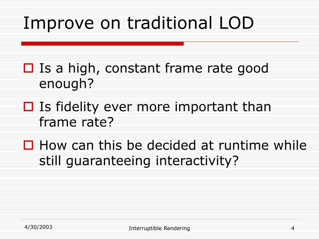 Improve on traditional LOD