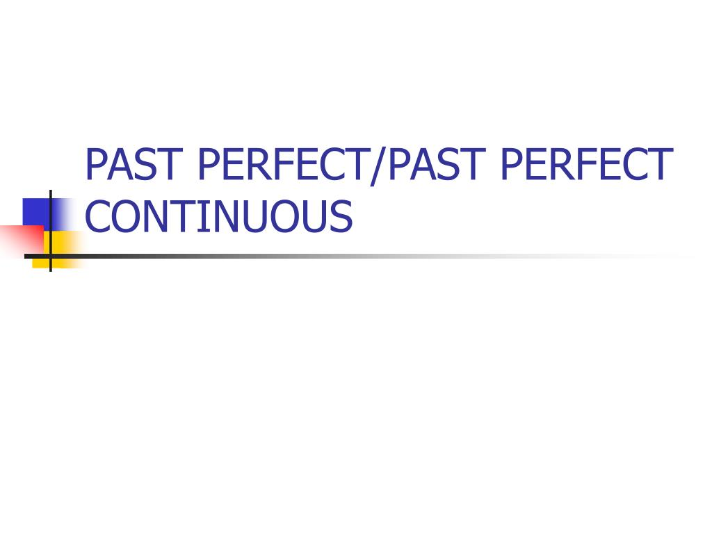 past perfect past perfect continuous l.