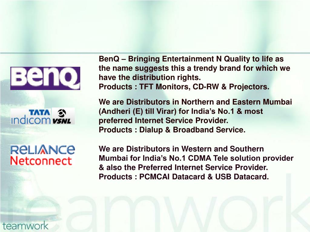 BenQ – Bringing Entertainment N Quality to life as the name suggests this a trendy brand for which we have the distribution rights.