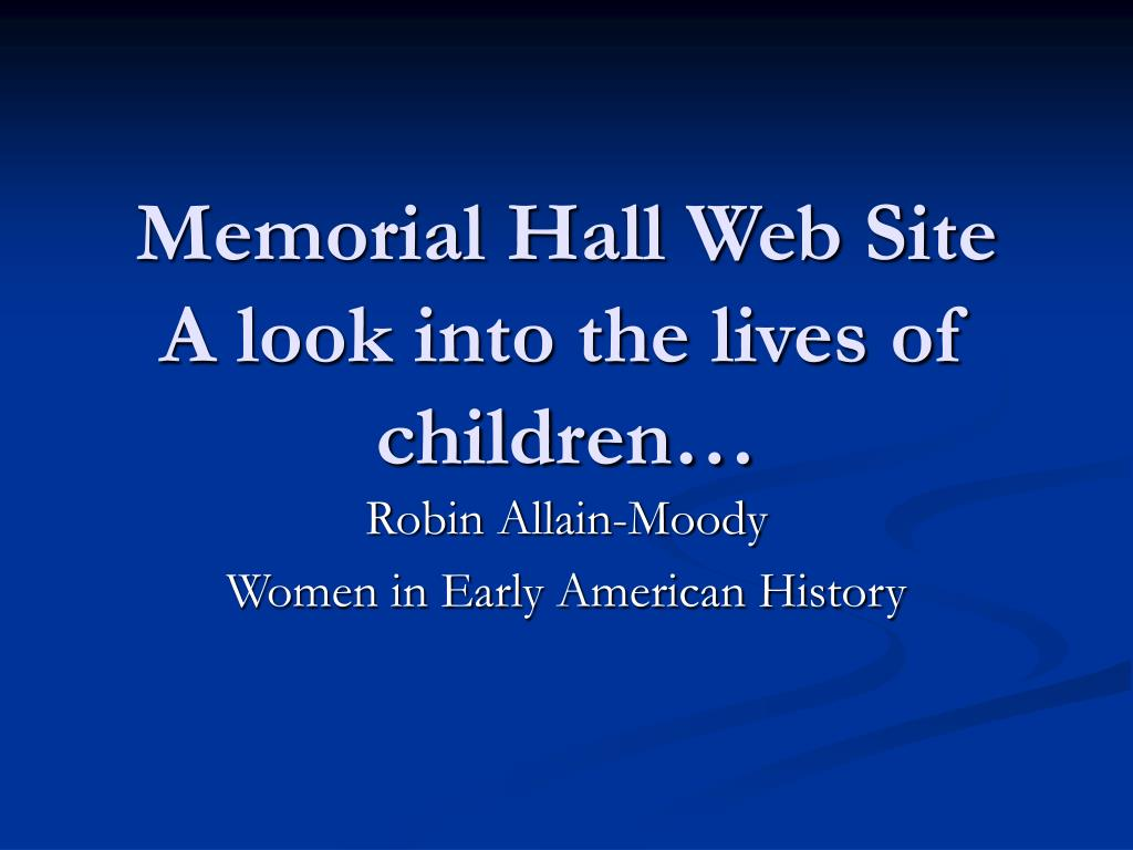 memorial hall web site a look into the lives of children l.