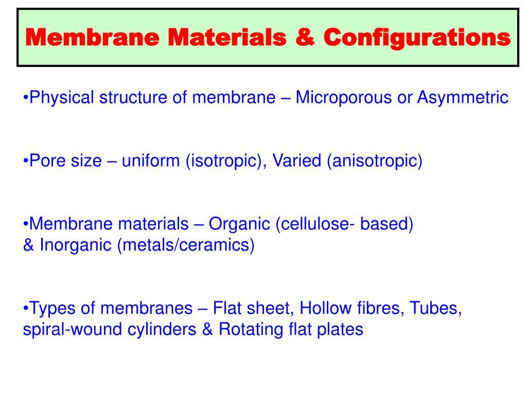 Membrane Materials & Configurations
