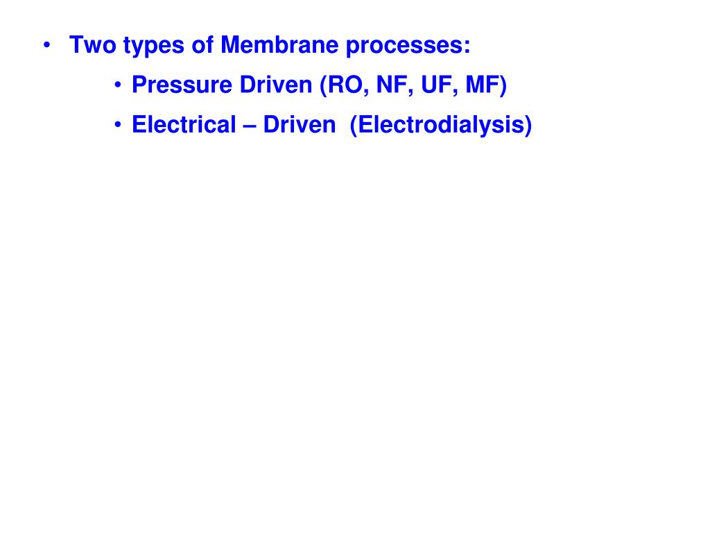 Two types of Membrane processes: