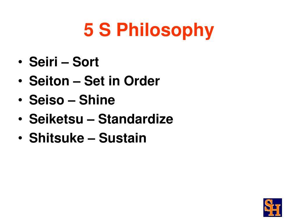 5 S Philosophy