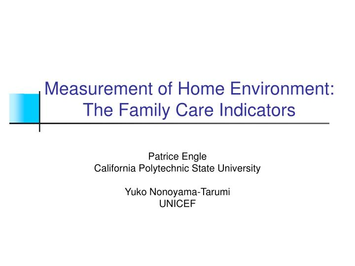 Measurement of home environment the family care indicators