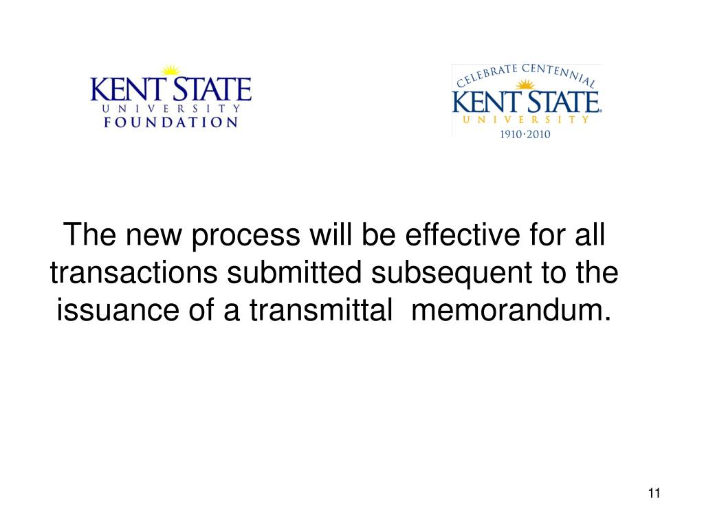 The new process will be effective for all transactions submitted subsequent to the issuance of a transmittal  memorandum.