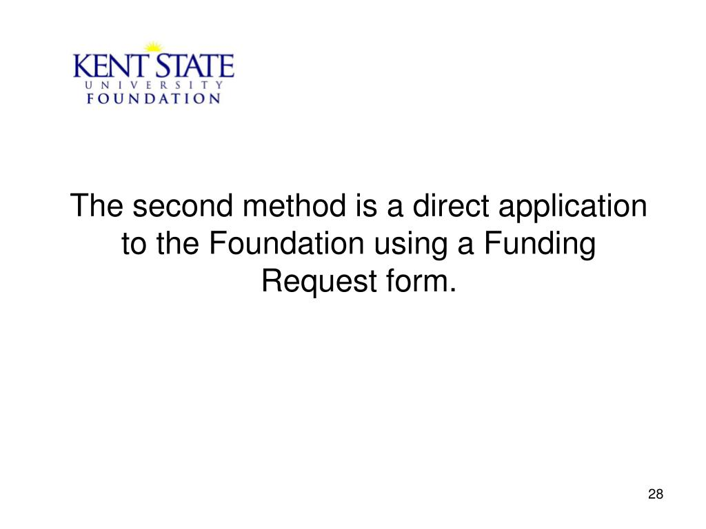 The second method is a direct application to the Foundation using a Funding Request form.