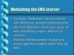 motivating the ems learner