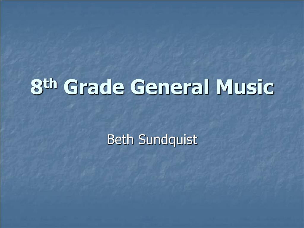 8 th grade general music l.