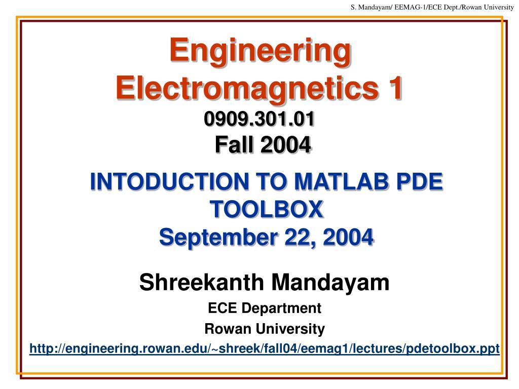 engineering electromagnetics 1 0909 301 01 fall 2004 l.