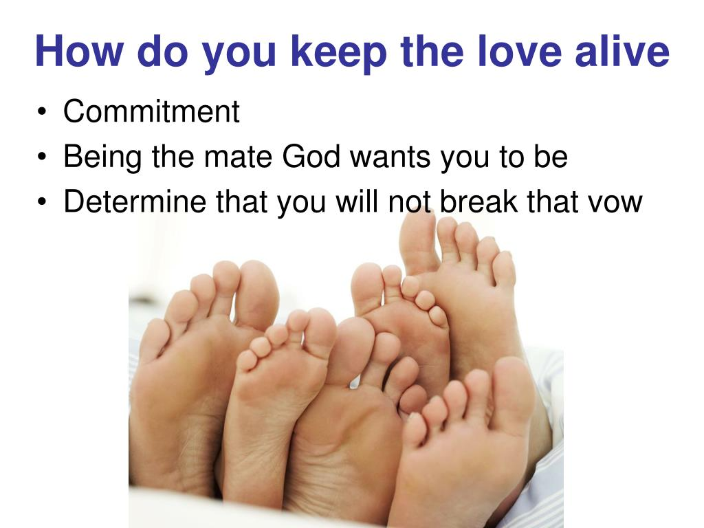 How do you keep the love alive