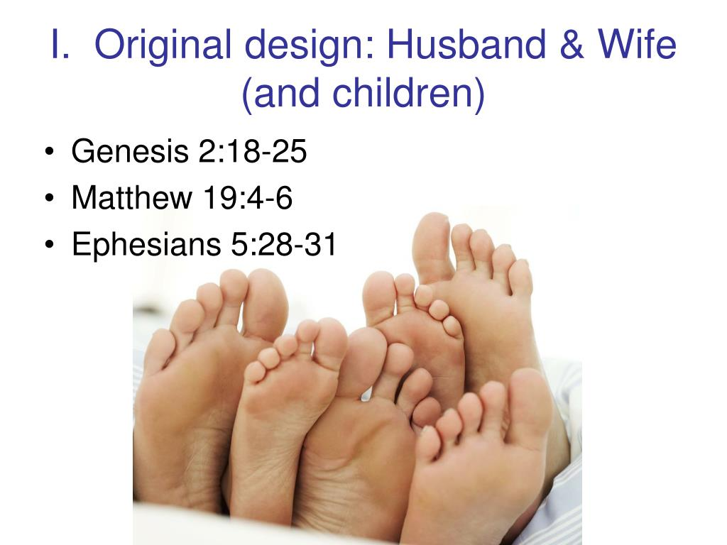 I.  Original design: Husband & Wife (and children)