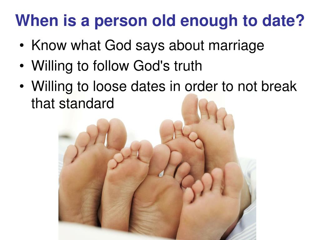 When is a person old enough to date?