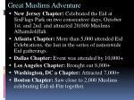 great muslims adventure