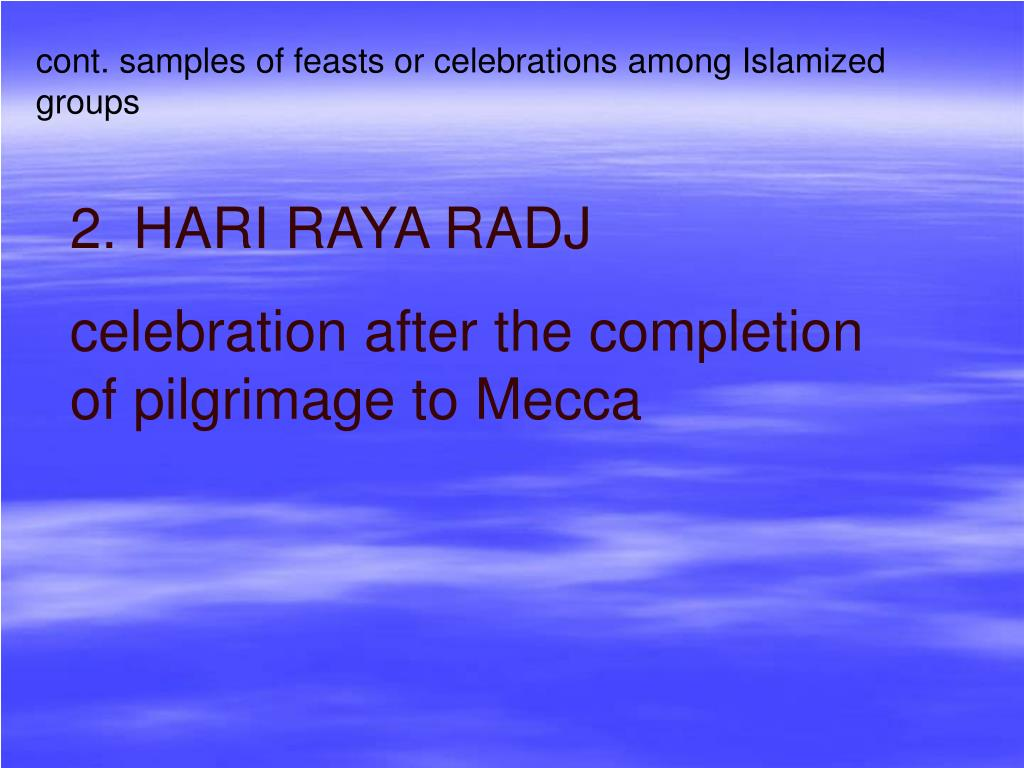 cont. samples of feasts or celebrations among Islamized groups