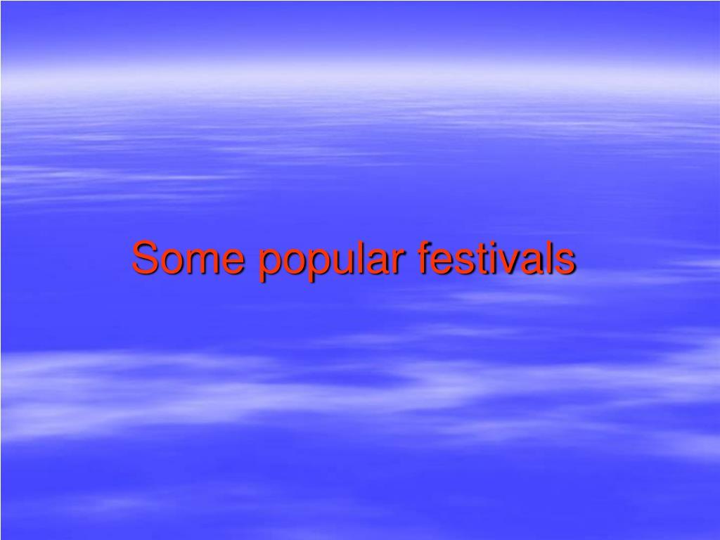 Some popular festivals