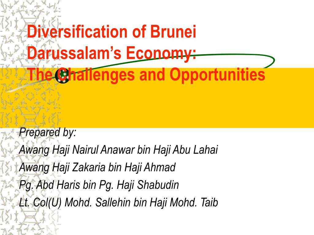 diversification of brunei darussalam s economy the challenges and opportunities l.