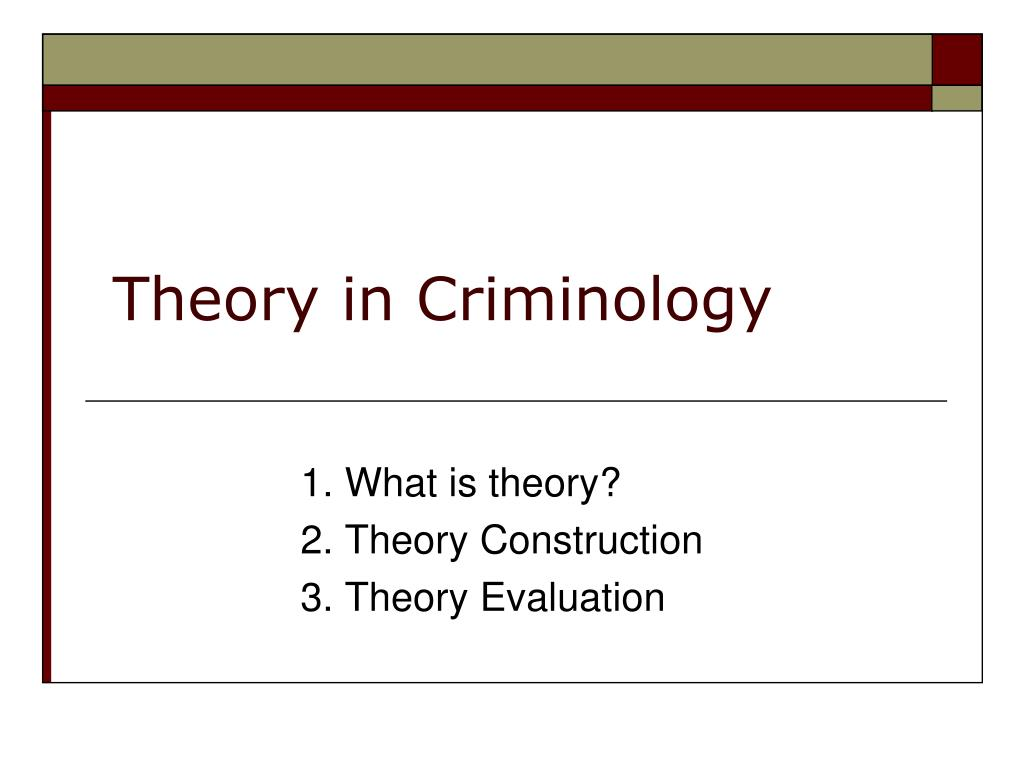 theory in criminology l.