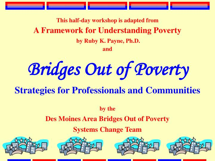 bridges out of poverty strategies for professionals and communities n.