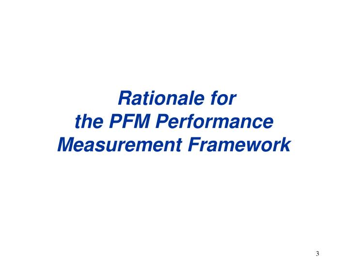 Rationale for the pfm performance measurement framework