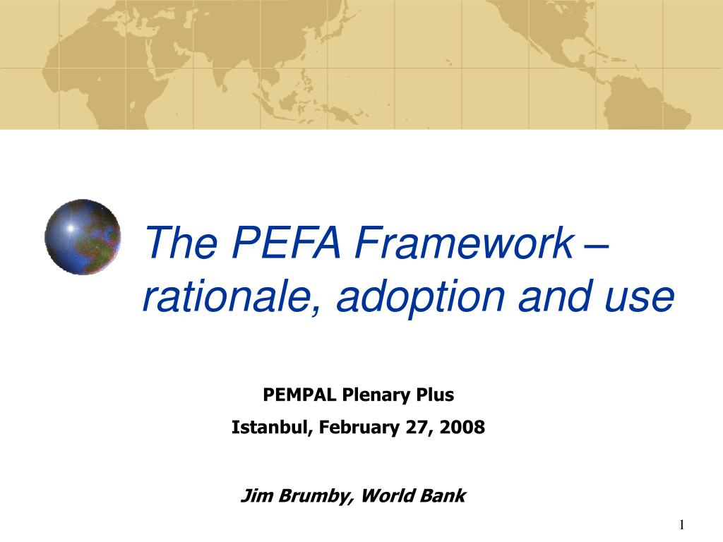 The PEFA Framework – rationale, adoption and use