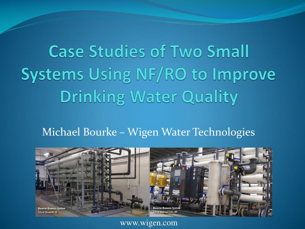 case studies of two small systems using nf ro to improve drinking water quality l.