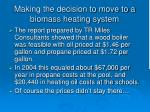 making the decision to move to a biomass heating system6