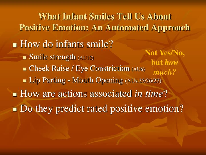 What infant smiles tell us about positive emotion an automated approach
