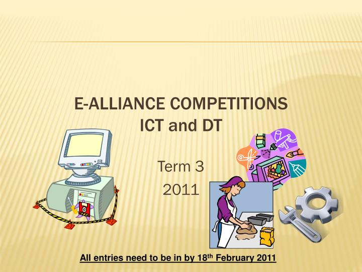 E alliance competitions ict and dt