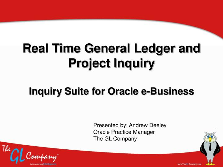 Real Time General Ledger and Project Inquiry