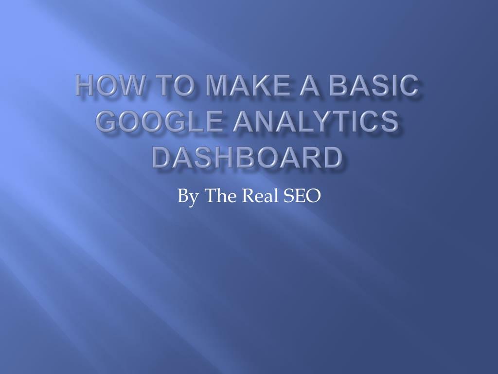 how to make a basic google analytics dashboard l.