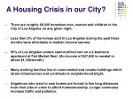 a housing crisis in our city