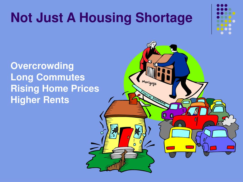 Not Just A Housing Shortage