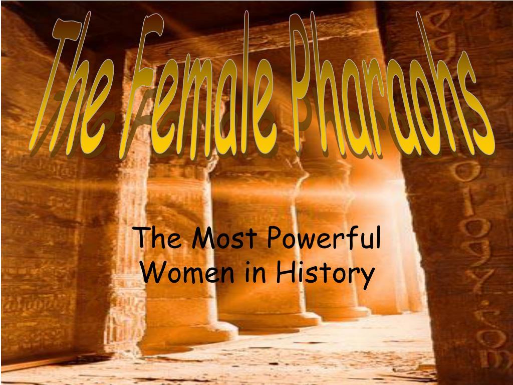 The Female Pharaohs