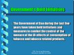 government s bold initiatives