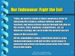 our endeavour fight the evil21