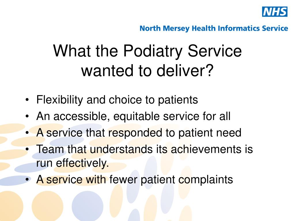 What the Podiatry Service wanted to deliver?