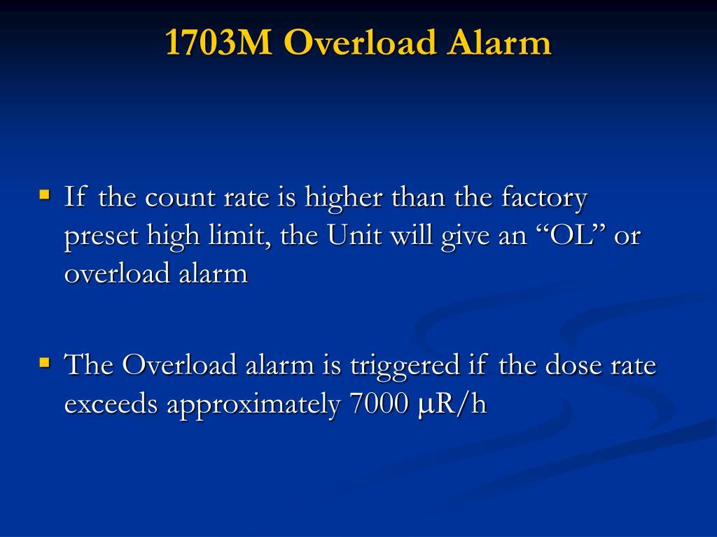 1703M Overload Alarm