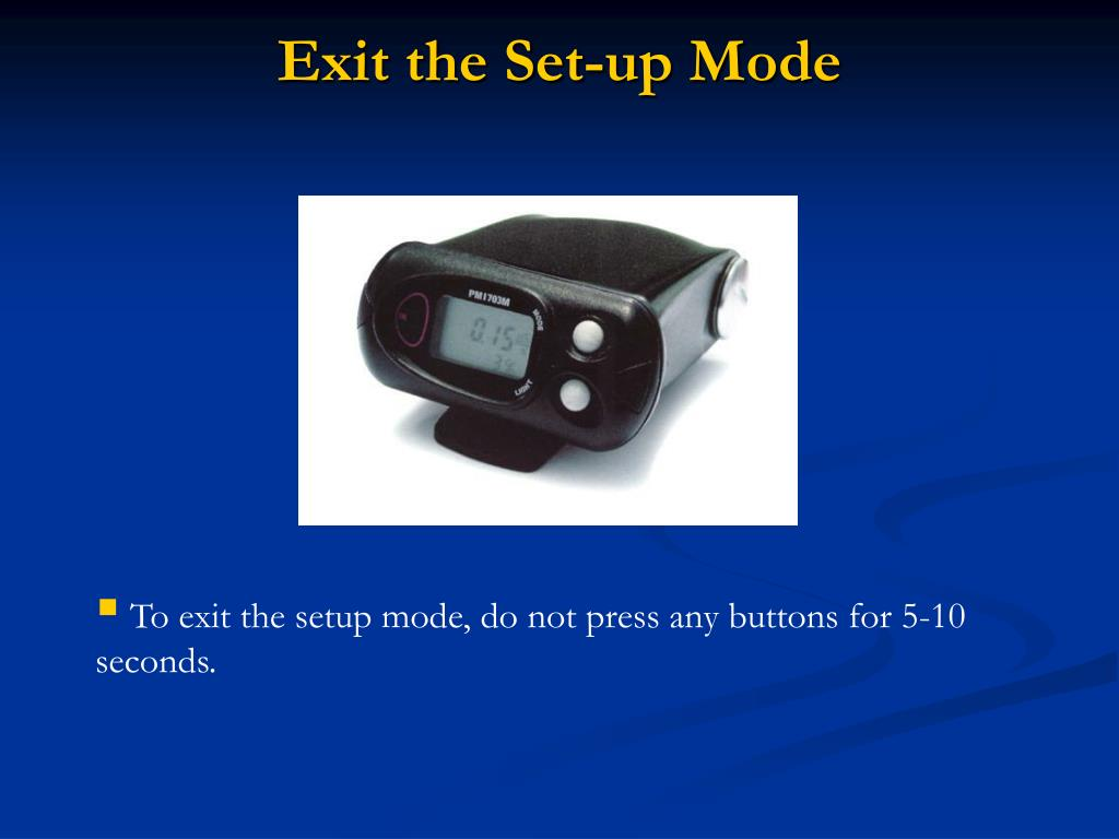 Exit the Set-up Mode