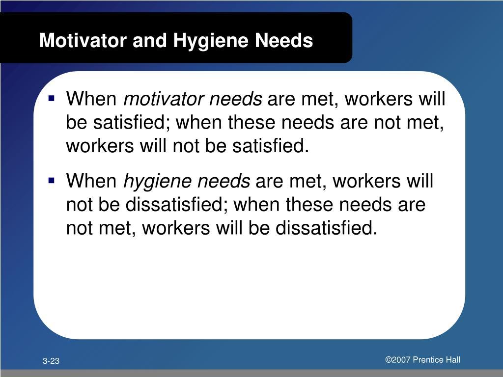Motivator and Hygiene Needs